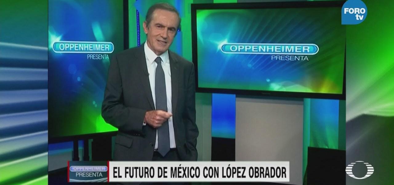 Oppenheimer Programa Julio Triunfo México Elecciones AMLO