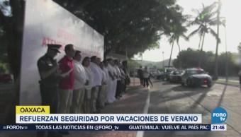 Refuerzan Seguridad Vacaciones Verano Oaxaca Turismo