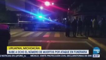 Suman Ocho Muertos Ataque Funeral Uruapan