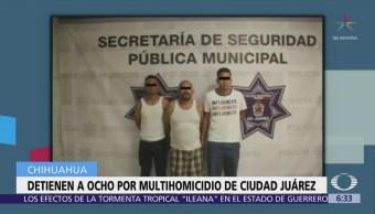 Capturan a 8 personas por multihomicidio en Ciudad Juárez