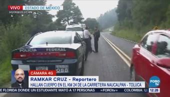 Encuentran un cuerpo en carretera federal Naucalpan Toluca