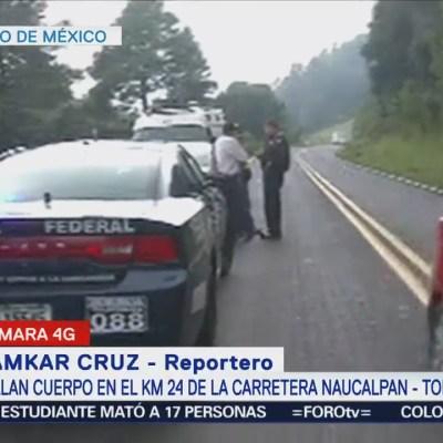 Encuentran un cuerpo en la carretera federal Naucalpan Toluca