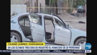 Matan a 20 personas en tres días en Ciudad Juárez, Chihuahua