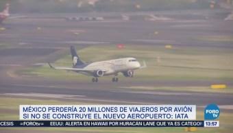 México perdería 20 millones de pasajeros sin NAIM IATA