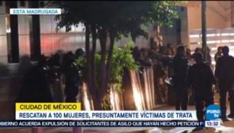 Rescatan 100 Mujeres Presuntamente Víctimas Trata Cdmx