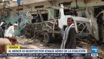Suman 43 muertos por ataque aéreo en Yemen