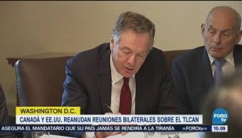 Canadá Y EU Reanudan Reuniones Bilaterales Sobre TLCAN