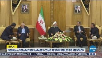 Irán Señala Separatistas Árabes Responsables Atentado