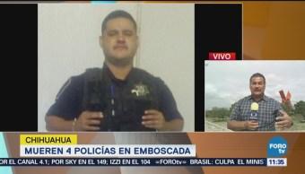 Matan Cuatro Policías Durante Emboscada Chihuahua