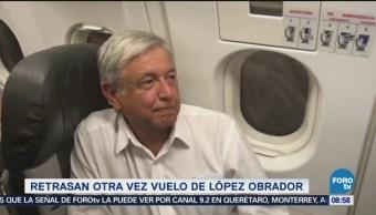 Nuevo Retraso Vuelo López Obrador AMLO CDMX