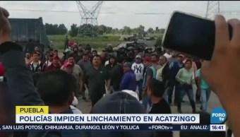 Policías Impiden Linchamiento Acatzingo, Puebla