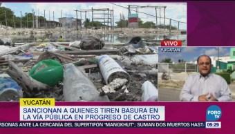Sancionan Quienes Tiran Basura Vía Pública Yucatán