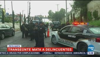 Transeunte mata delincuentes en Naucalpan
