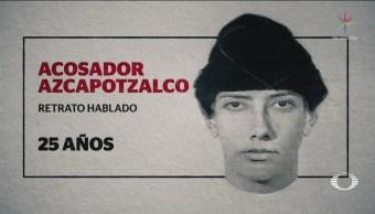 Ya hay retrato hablado acosador exhibicionista Azcapotzalco