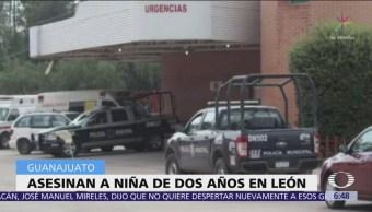 Asesinan a niña de dos años en León, Guanajuato