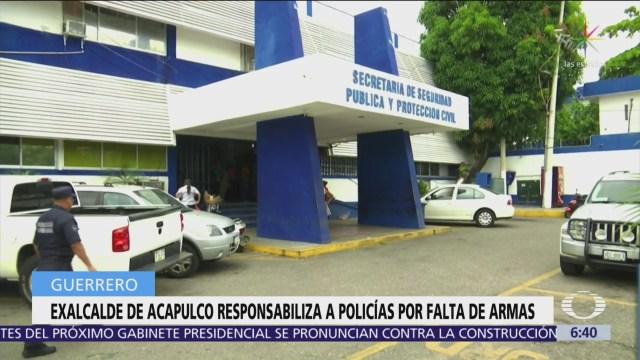 Exalcalde de Acapulco culpa a policías municipales por armas