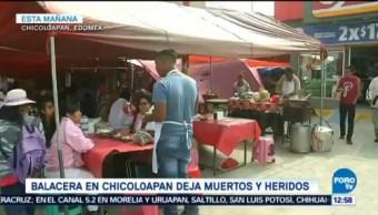 Investigan Balacera Chicoloapan Estado De México