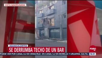 Lluvias provocan derrumbe en bar de Aguascalientes