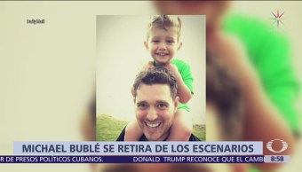 Michael Bublé se retira de los escenarios