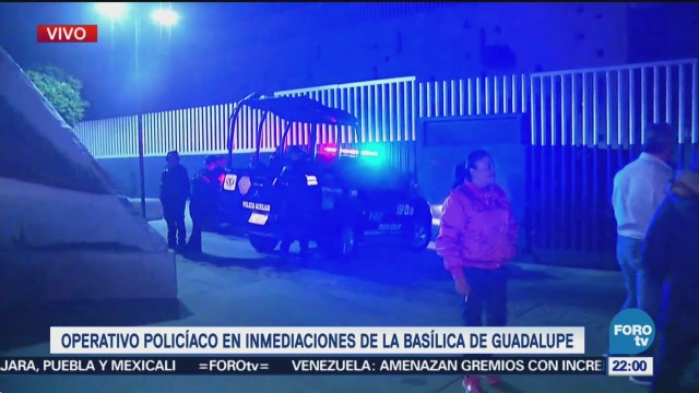 Realizan Operativo Inmediaciones Basílica Guadalupe CDMX