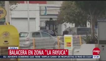 Reportan balacera en Puebla