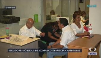 Servidores públicos de Acapulco denuncian amenazas