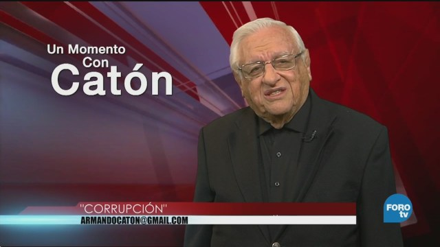 Un Momento Armando Fuentes Catón Octubre Corrupción