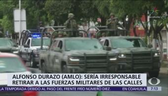 Alfonso Durazo: Sería irresponsable retirar a las fuerzas militares de las calles