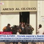 Alistan atención para migrantes en Querétaro