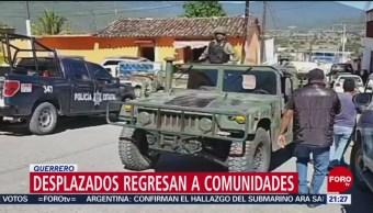 Desplazados regresan a comunidades en Guerrero