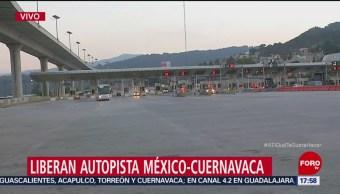Liberan autopista México-Cuernavaca