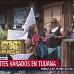 Migrantes varados en Tijuana inician huelga de hambre