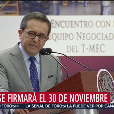T-MEC se firmará el 30 de noviembre: Guajardo