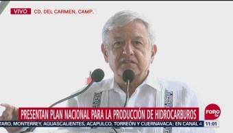 AMLO Presenta Plan Nacional Producción De Hidrocarburos