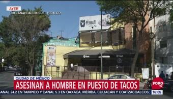 Asesinan A Hombre En Puesto De Tacos En Ciudad De México, Puesto De Tacos, Ciudad De México, Colonia Anáhuac, Alcaldía Miguel Hidalgo