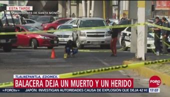 Balaceara deja un muerto y un herido en Tlalnepantla