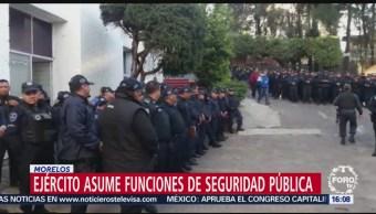 Ejército Asume Funciones Seguridad Publica Morelos