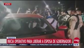 Inicia operativo para liberar a esposa de gobernador de Tabasco