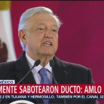 AMLO: Se repara ducto Tuxpan-Azcapotzalco
