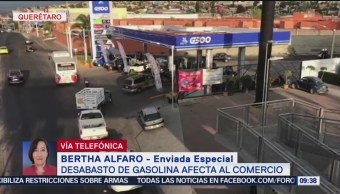 Desabasto de gasolina afecta al comercio en Querétaro