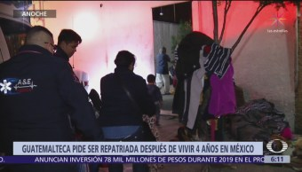 Guatemalteca pide ser repatriada después de vivir 4 años en México