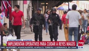 Implementan operativo para cuidar a Reyes Magos en Chilpancingo