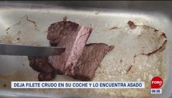 #LoQueVimosEnLaRed: Deja filete crudo en su coche y lo encuentra asado