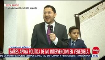 Martí Batres apoya política de no intervención en Venezuela