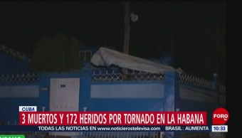 Tornado deja 3 muertos y 172 heridos en La Habana, Cuba