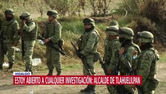 'Estoy abierto a cualquier investigación', dice alcalde de Tlahuelilpan