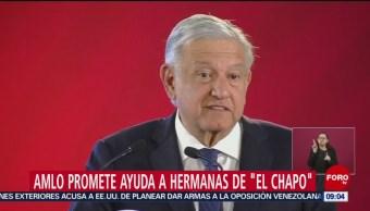 AMLO dará facilidades para que hermanas de 'El Chapo' lo visiten