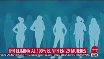 Foto: IPN elimina el VPH en 29 mujeres