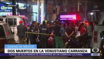 Mueren dos hombres en la alcaldía Venustiano Carranza