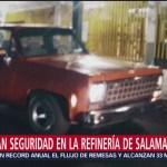oto: FRefuerzan seguridad en la refinería de Pemex en Salamanca
